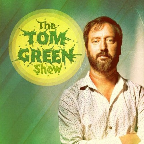 Tom Green Show, The