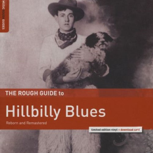 Various - The Rough Guide To Hillbilly Blues (Reborn And Remastered)