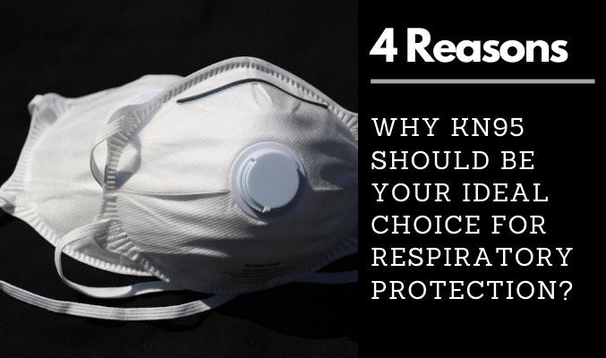 4 Reasons Why KN95 Should Be Your Ideal Choice for Respiratory Protection?