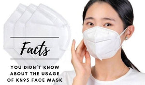 Facts You Didn't Know About the Usage of KN95 Face Mask