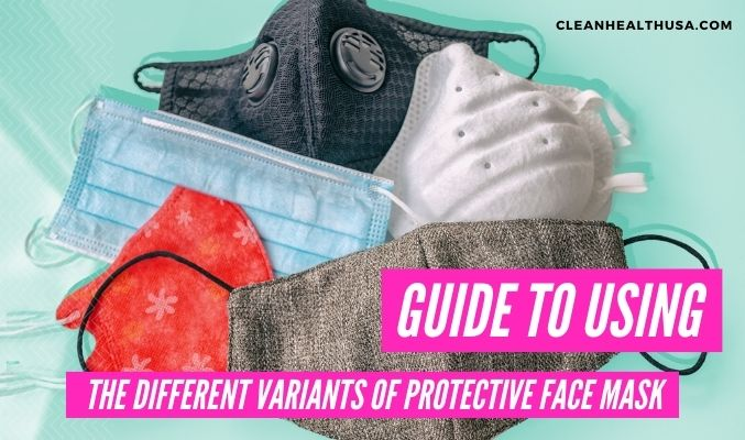 Guide to Using the Different Variants of Protective Face Mask