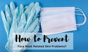 How to Prevent Face Mask Related Skin Problems?