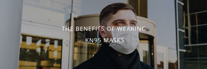 The Benefits of Wearing KN95 Masks
