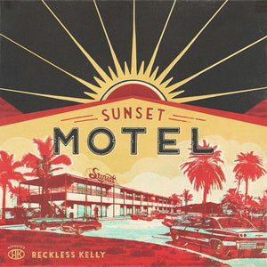Reckless Kelly: Sunset Motel