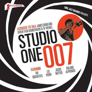 Various Artists: Soul Jazz Records Presents STUDIO ONE 007: Licensed To Ska! James Bond and other Film Soundtracks and TV Themes