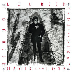 Lou Reed: Magic and Loss