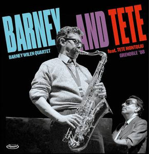 Barney Wilen: Barney and Tete: Grenoble '88