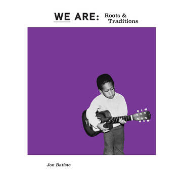 Jon Batiste: WE ARE: Roots & Traditions