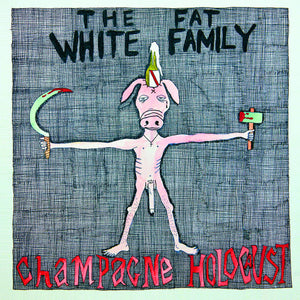 Fat White Family:  Champagne Holocaust