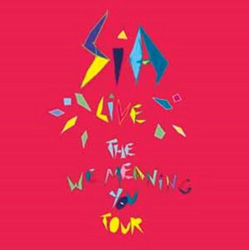 Sia: The We Meaning You Tour Live 2010