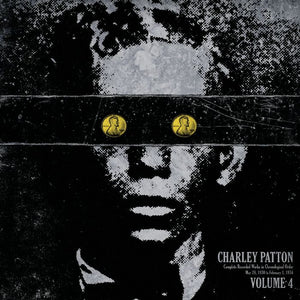 Charley Patton: The Complete Recorded Works in Chronological Order Volume 4 (1930-1934)