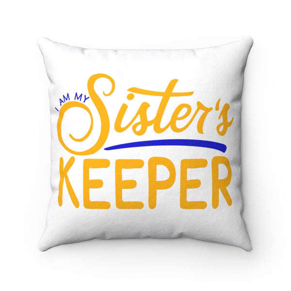 My Sister's Keeper Sigma Gamma Rho Spun Polyester Square Pillow