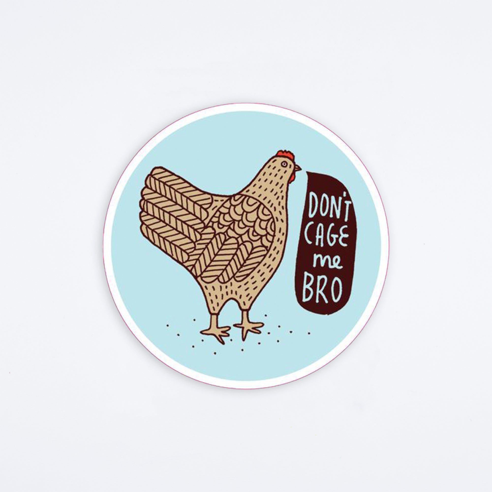 Don't Cage Me Bro Sticker