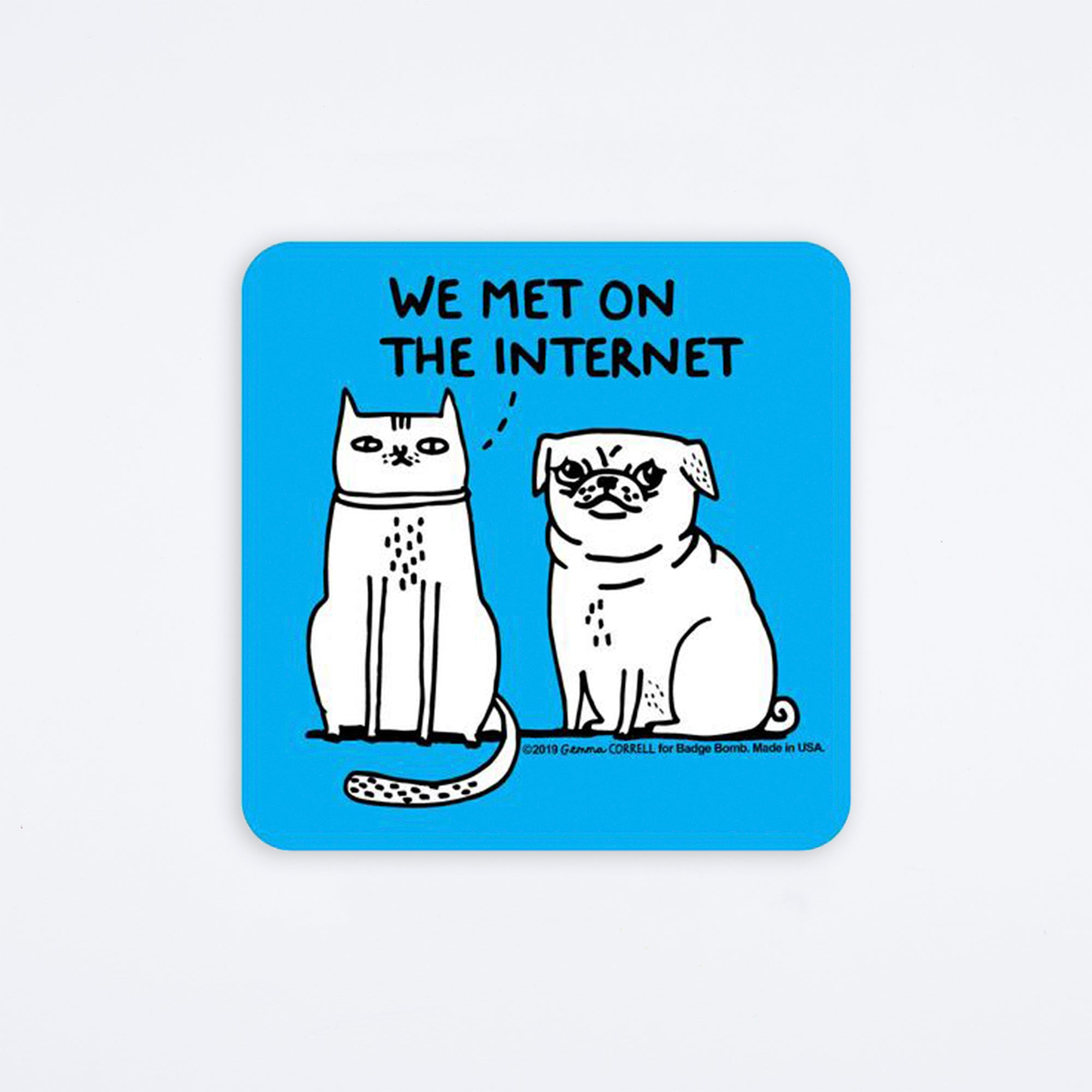 We Met On The Internet Sticker