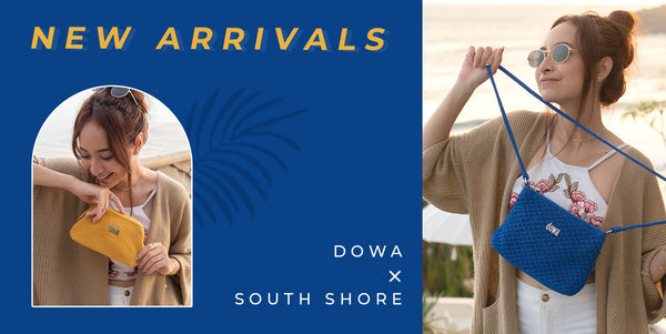 New Arrivals: Dowa X South Shore