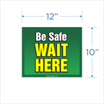"""Be Safe Wait Here"" -12"" Floor Decal - Green"