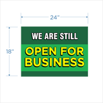 """We Are Still Open For Business"" 18""x24"" Coroplast sign"