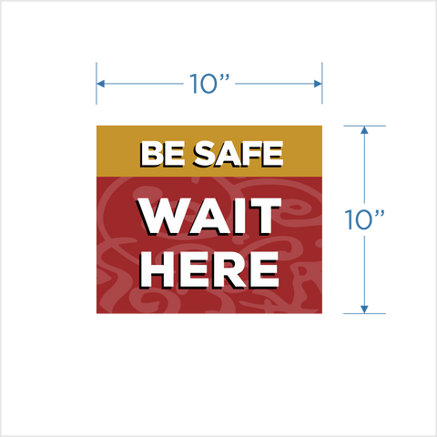 """Be Safe   Wait Here""    -  10"" Floor Decal"