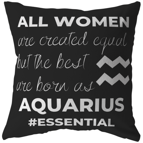 The Best Women Are Born Aquarius Pillow - ZodiActiveLife