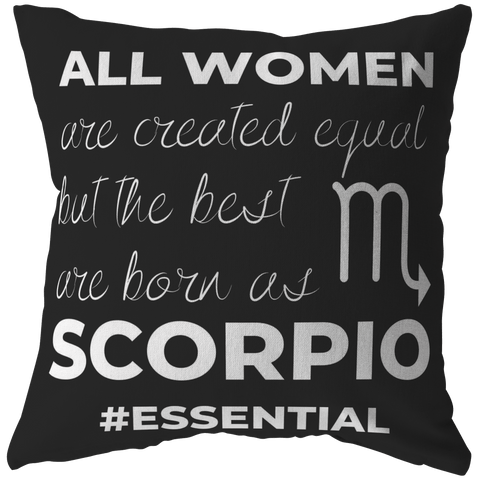 The Best Women Are Born Scorpios Pillow - ZodiActiveLife