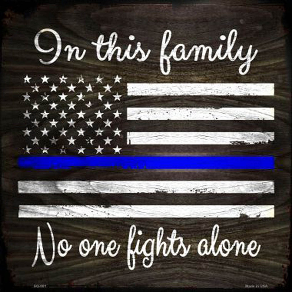 "Thin Blue Line ""No One Fights Alone"" Metal Sign"