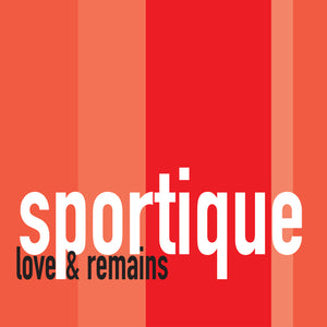 Sportique - Love & Remains