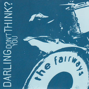 The Fairways - Darling, Don't You Think? EP