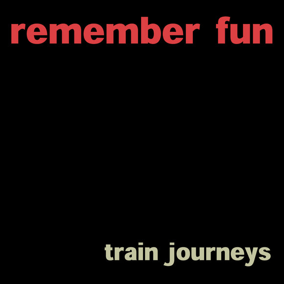 Remember Fun - Train Journeys EP