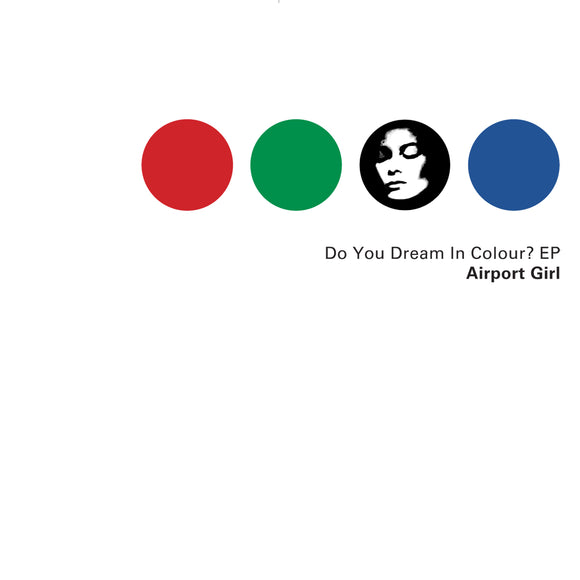 Airport Girl - Do You Dream in Colour? EP