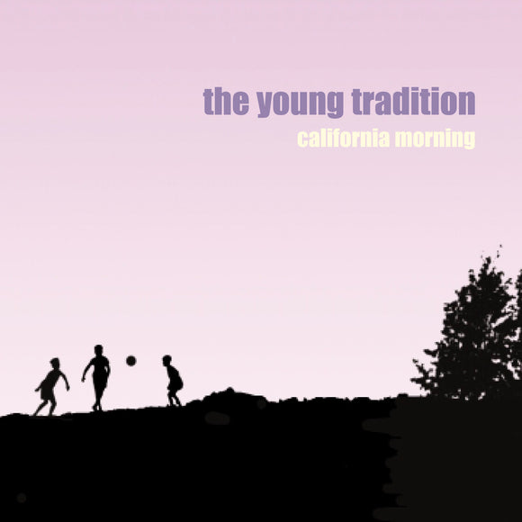 The Young Tradition - California Morning EP