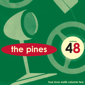 The Pines - True Love Waits Volume Two EP