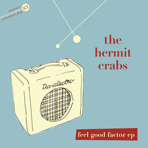 The Hermit Crabs - Feel Good Factor EP