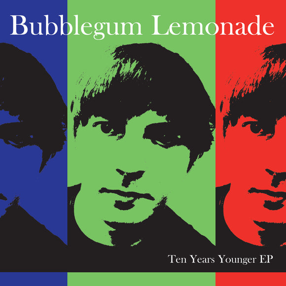 Bubblegum Lemonade - Ten Years Younger EP