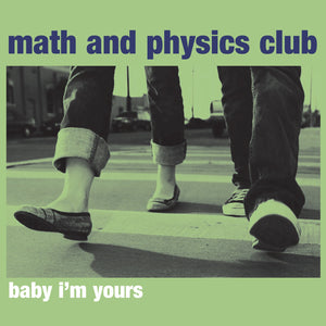 Math and Physics Club - Baby I'm Yours EP