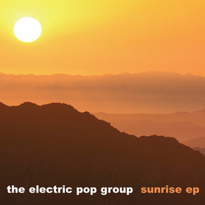 The Electric Pop Group - Sunrise EP