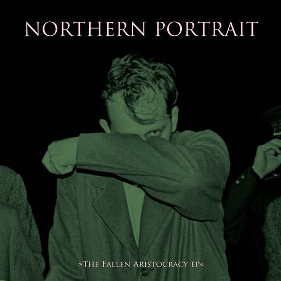 Northern Portrait - The Fallen Aristocracy EP