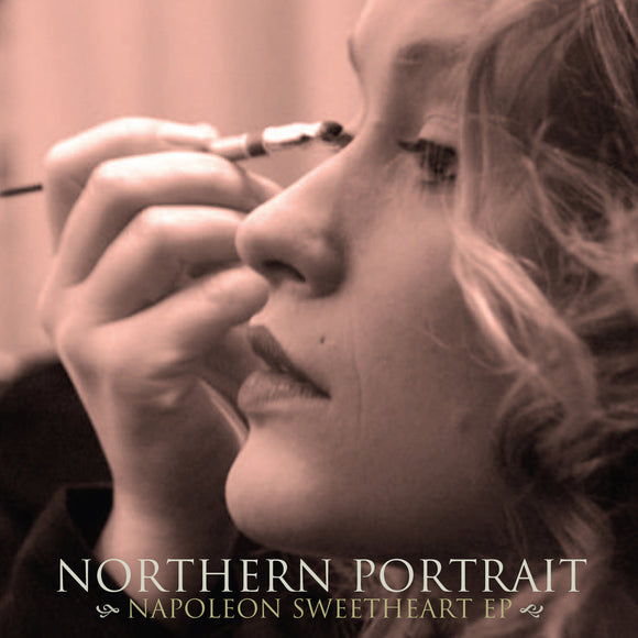 Northern Portrait - Napoleon Sweetheart EP
