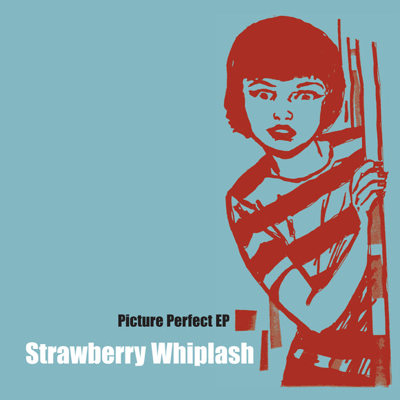 Strawberry Whiplash - Picture Perfect EP