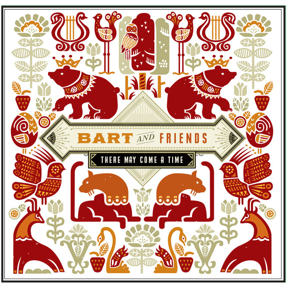 Bart & Friends - There May Come A Time EP