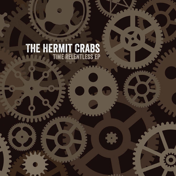 The Hermit Crabs - Time Relentless EP