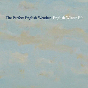 The Perfect English Weather - English Winter EP