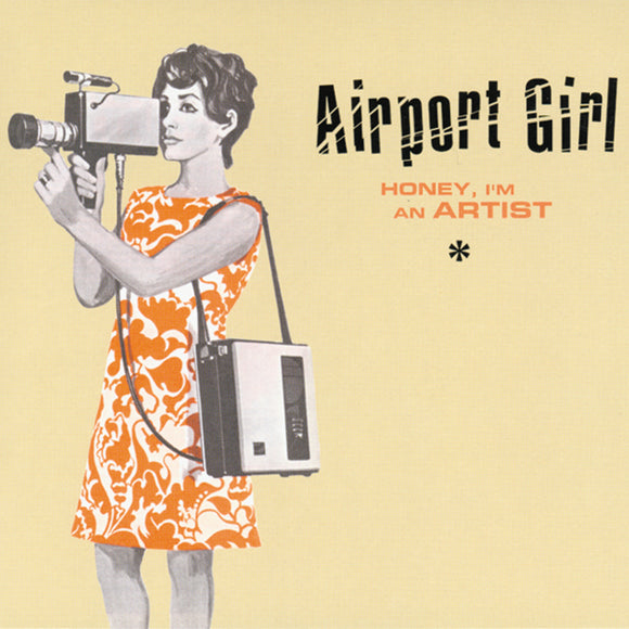 Airport Girl - Honey, I'm An Artist