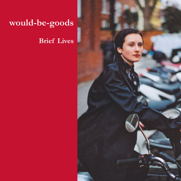 Would-Be-Goods - Brief Lives