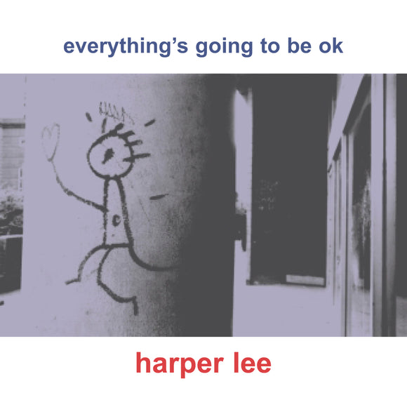 Harper Lee - Everything's Going To Be OK