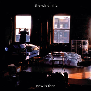 The Windmills - Now Is Then