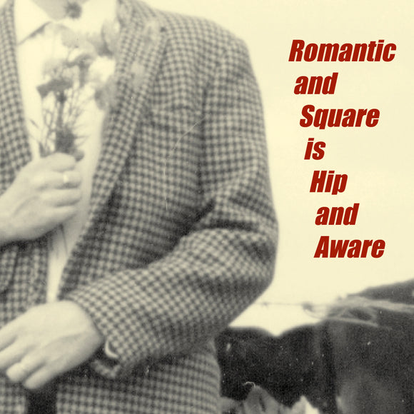 Various - Romantic and Square is Hip and Aware