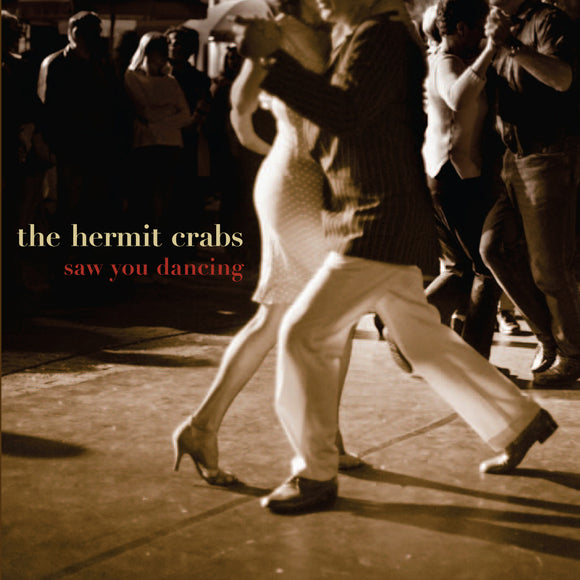 The Hermit Crabs - Saw You Dancing