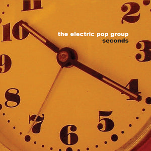 The Electric Pop Group - Seconds