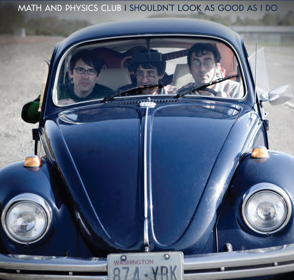 Math and Physics Club - I Shouldn't Look As Good As I Do
