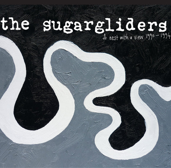 The Sugargliders - A Nest With A View 1990-1994